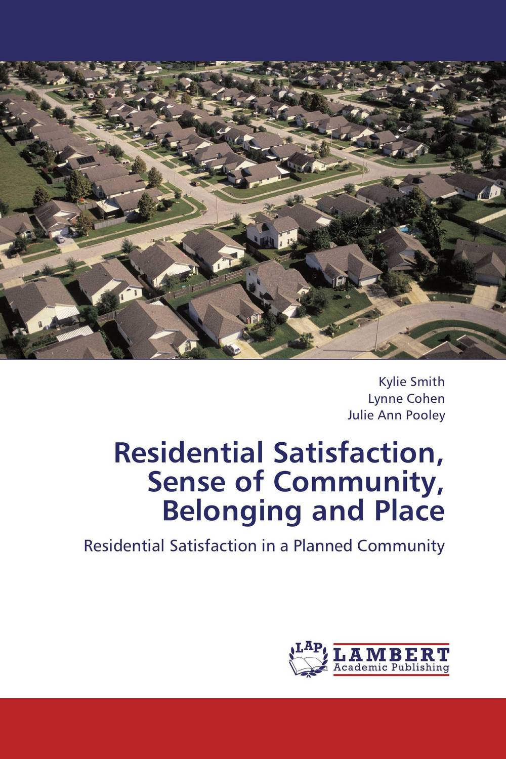 Residential Satisfaction, Sense of Community, Belonging and Place sense and sensibility