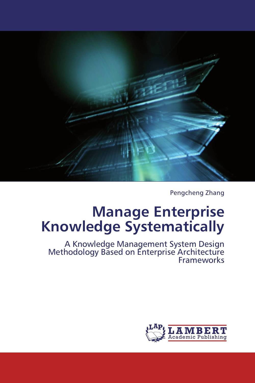 Manage Enterprise Knowledge Systematically knowledge management and information systems