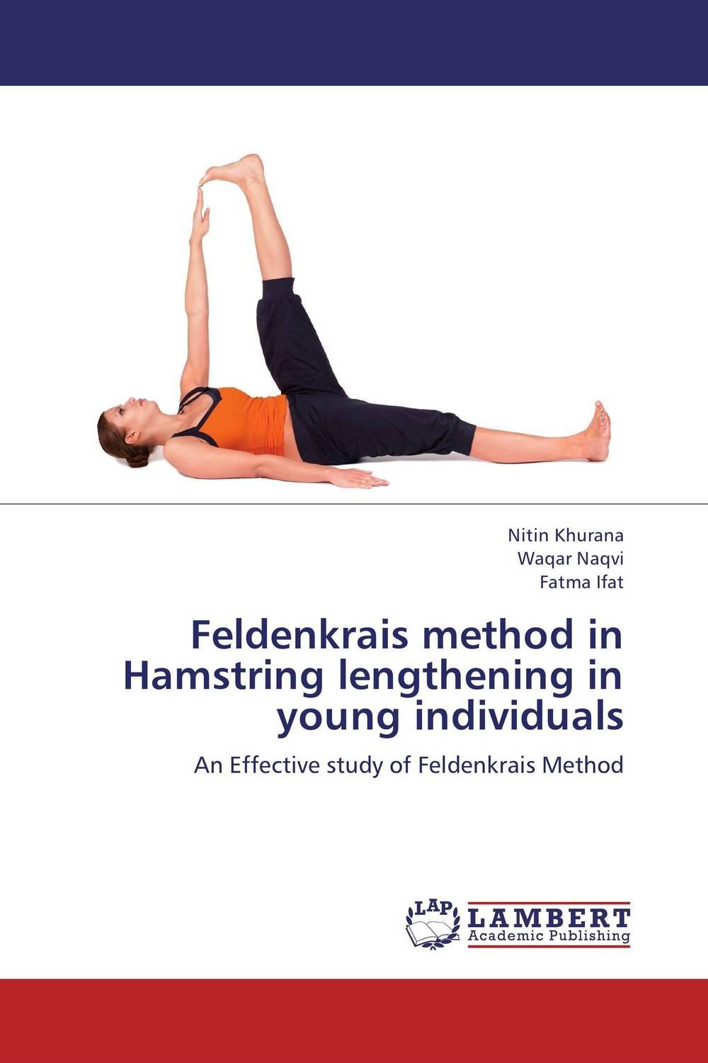 Feldenkrais method in Hamstring lengthening in young individuals static stretch and hold relax techniques over hamstring