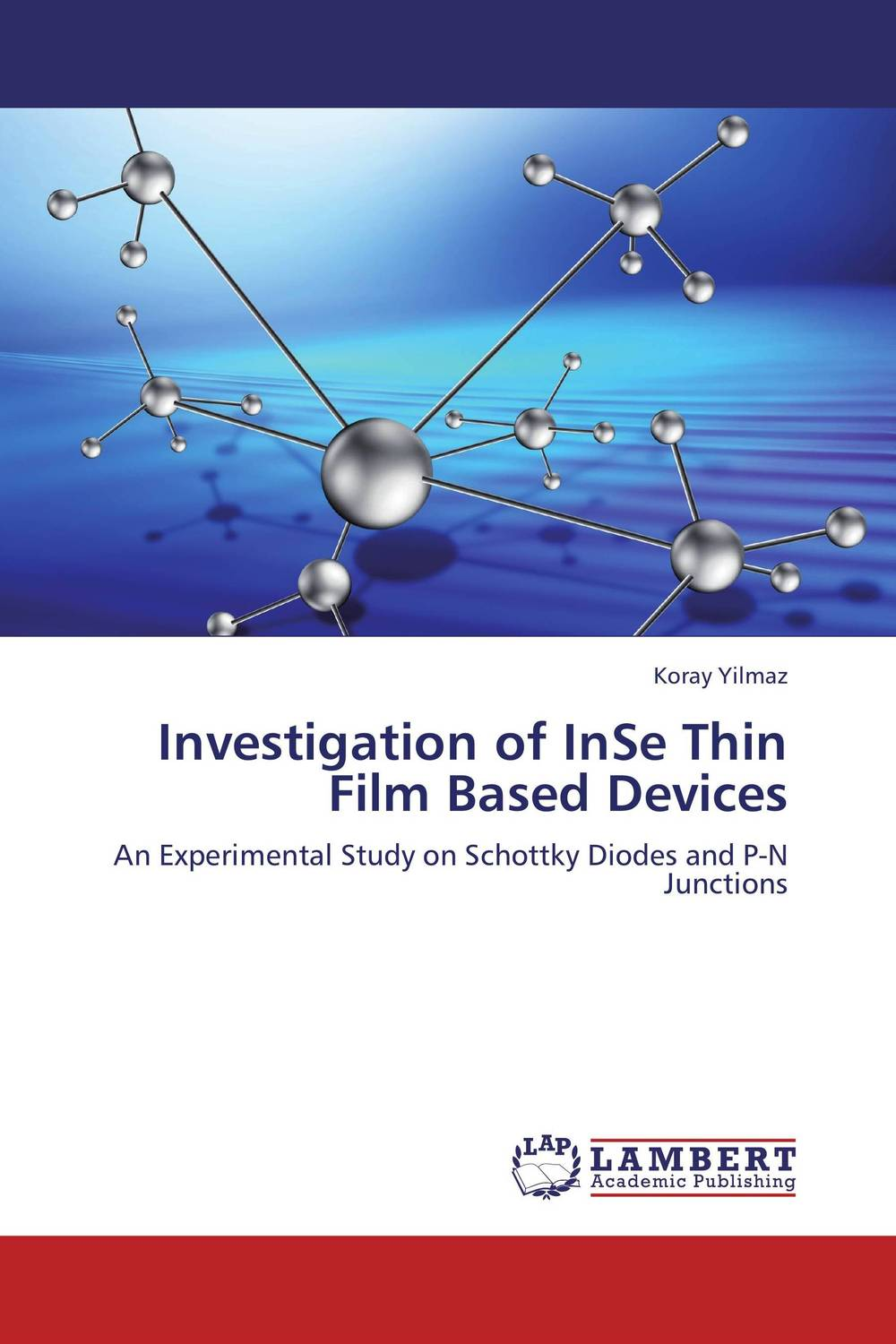 Investigation of InSe Thin Film Based Devices bulk and thin films cu1 xtlxba2cacu208 y superconductors