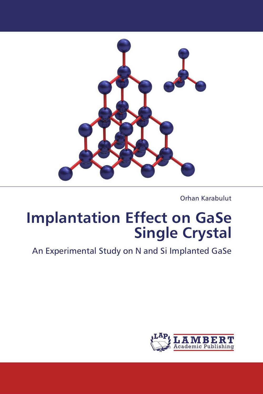 Implantation Effect on GaSe Single Crystal  orhan karabulut implantation effect on gase single crystal