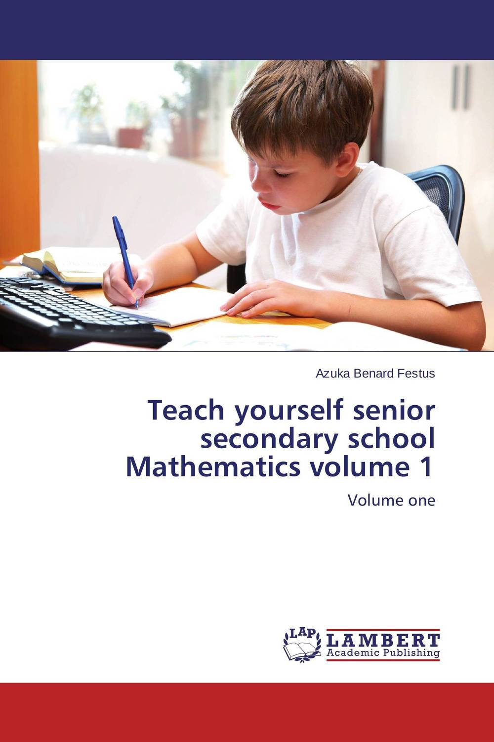Teach yourself senior secondary school Mathematics volume 1 like a virgin secrets they won t teach you at business school