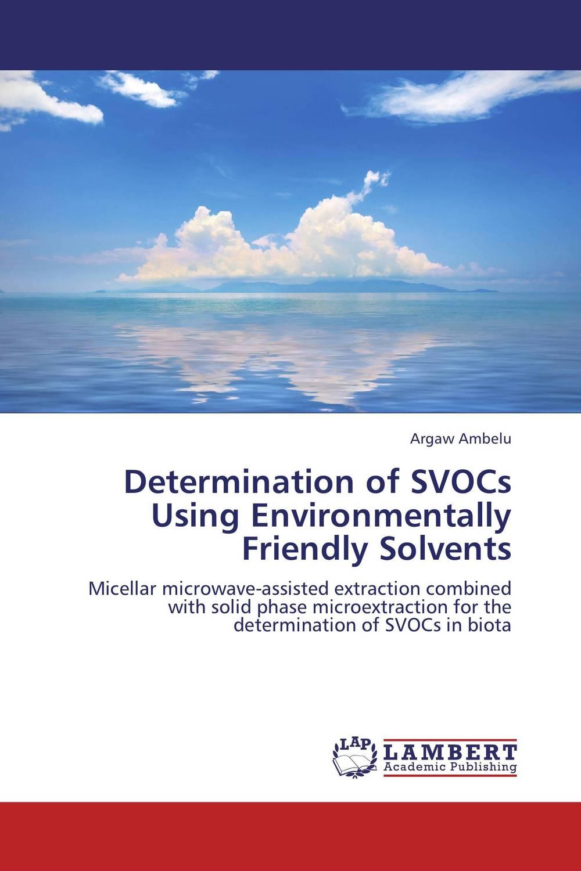 Determination of SVOCs Using Environmentally Friendly Solvents handbook of nephrotoxicity of industrial organic solvents