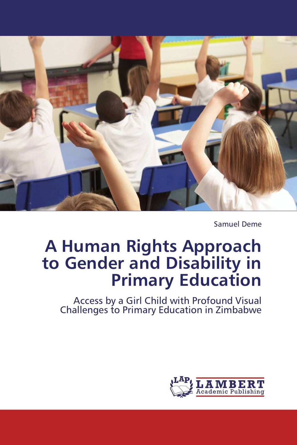 A Human Rights Approach to Gender and Disability in Primary Education foreign policy as a means for advancing human rights
