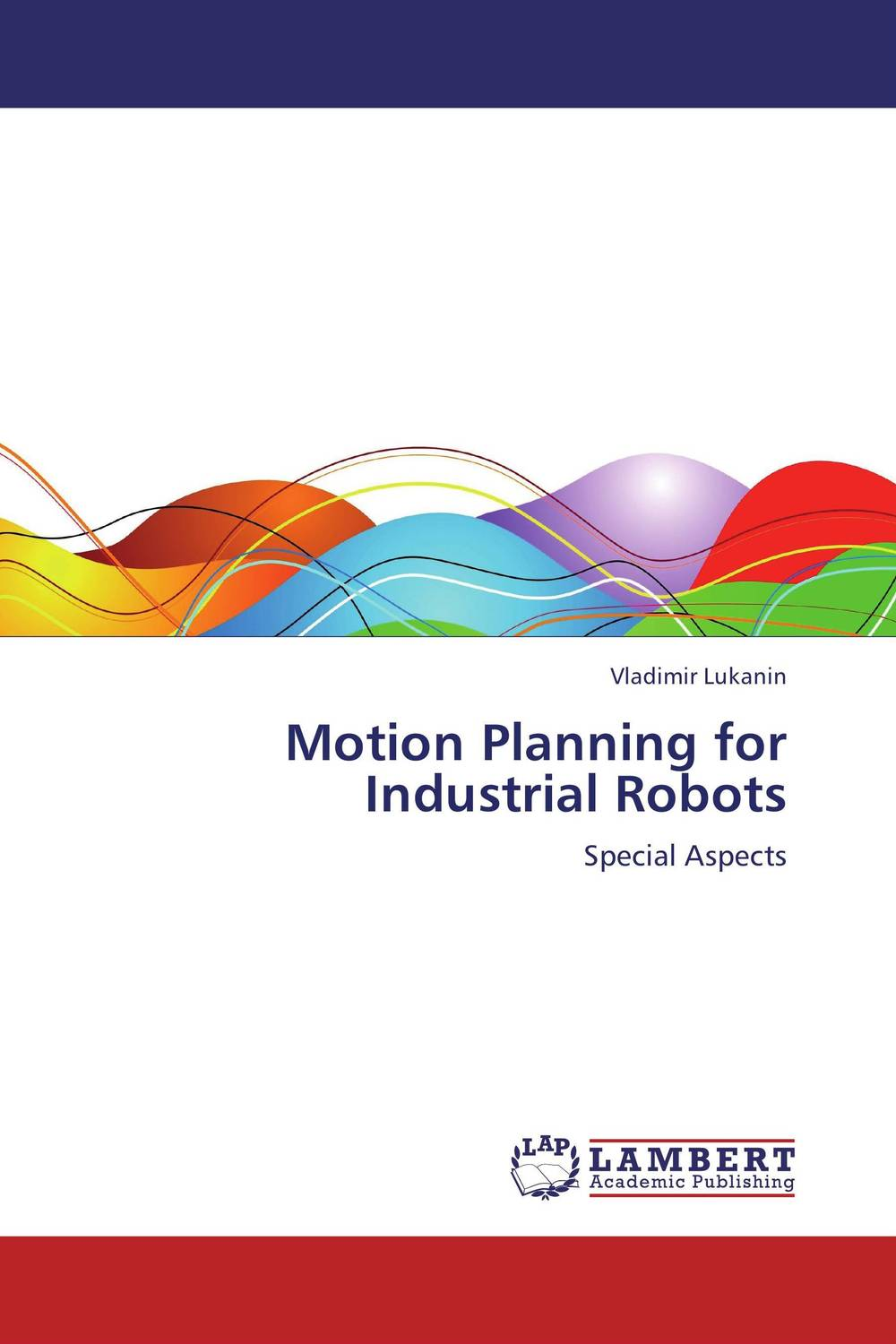 Motion Planning for Industrial Robots mobile robot motion planning