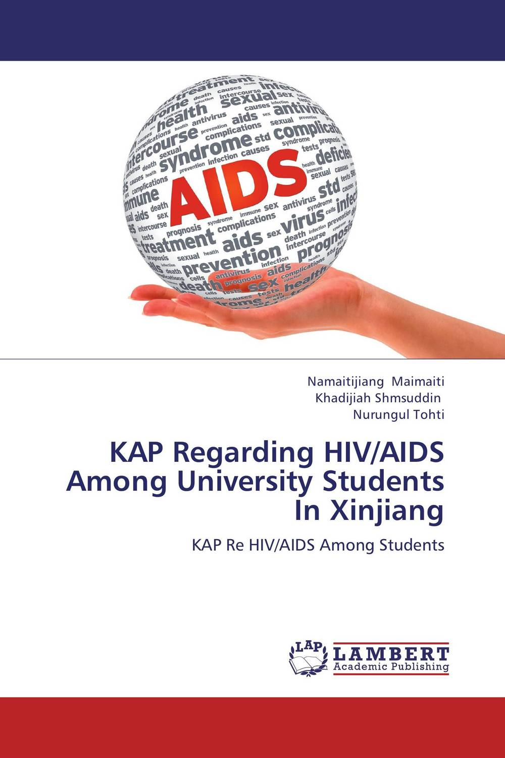 цена на KAP Regarding HIV/AIDS Among University Students In  Xinjiang