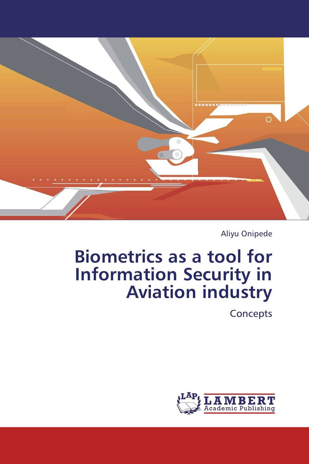 Biometrics as a tool for Information Security in  Aviation industry belousov a security features of banknotes and other documents methods of authentication manual денежные билеты бланки ценных бумаг и документов