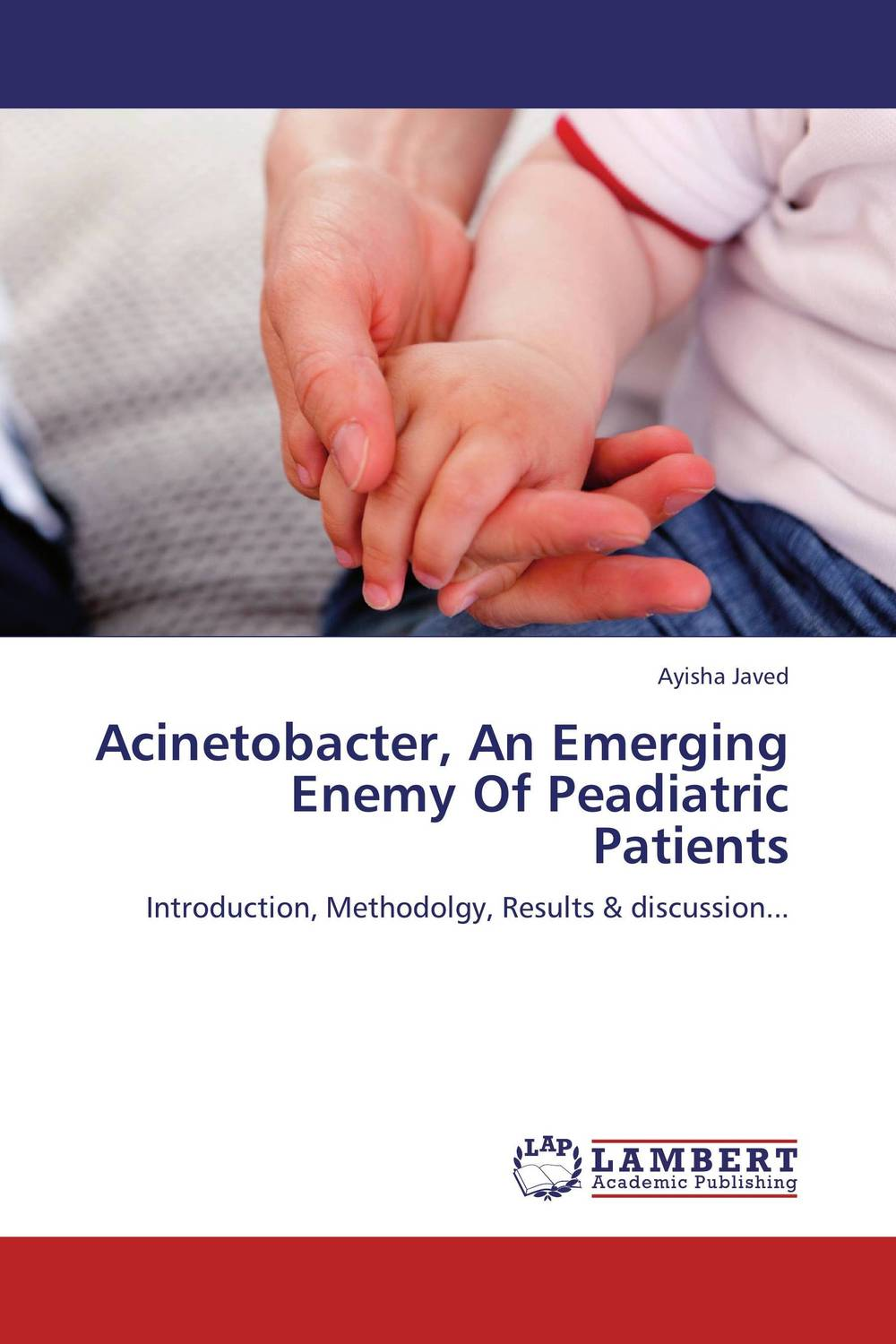 Acinetobacter, An Emerging Enemy Of Peadiatric Patients the other side of silence