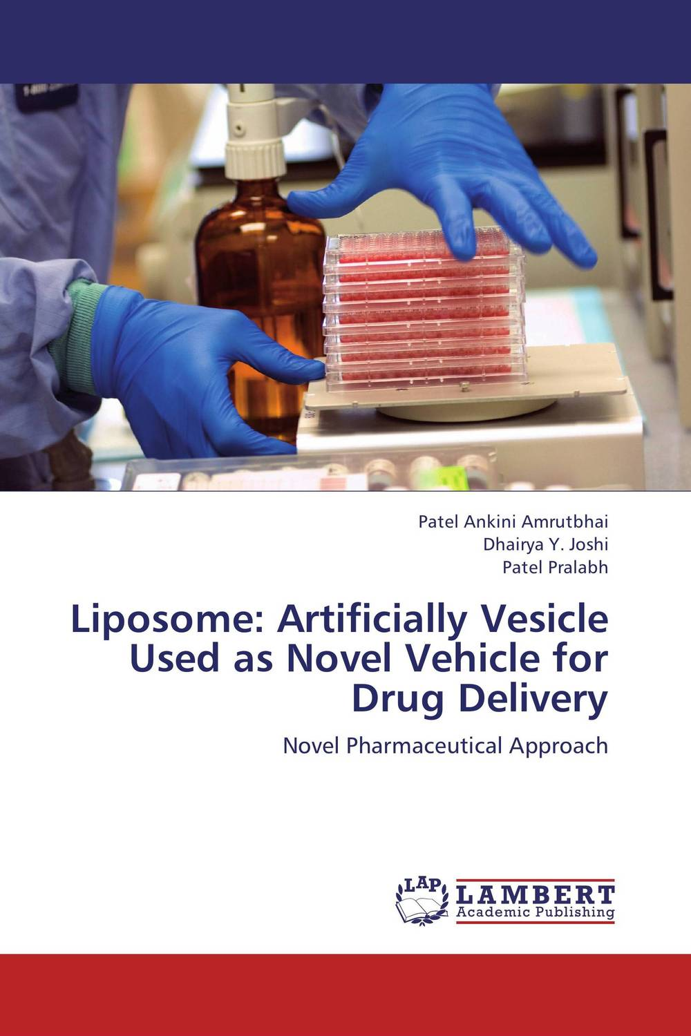 Liposome: Artificially Vesicle Used as Novel Vehicle for Drug Delivery abhishek kumar sah sunil k jain and manmohan singh jangdey a recent approaches in topical drug delivery system
