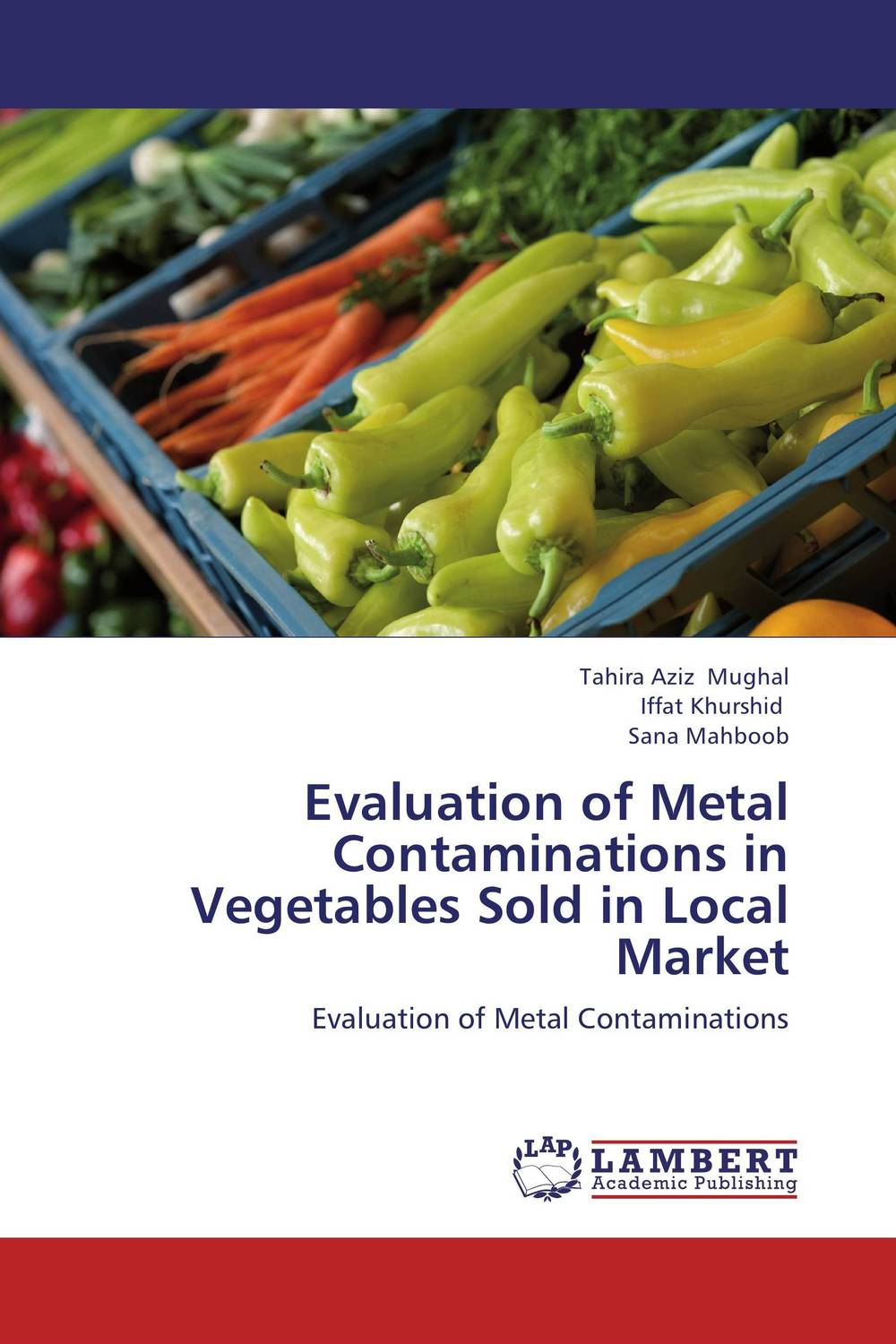 Evaluation of Metal Contaminations in Vegetables Sold in Local Market rakesh kumar assessment of heavy metals co ni