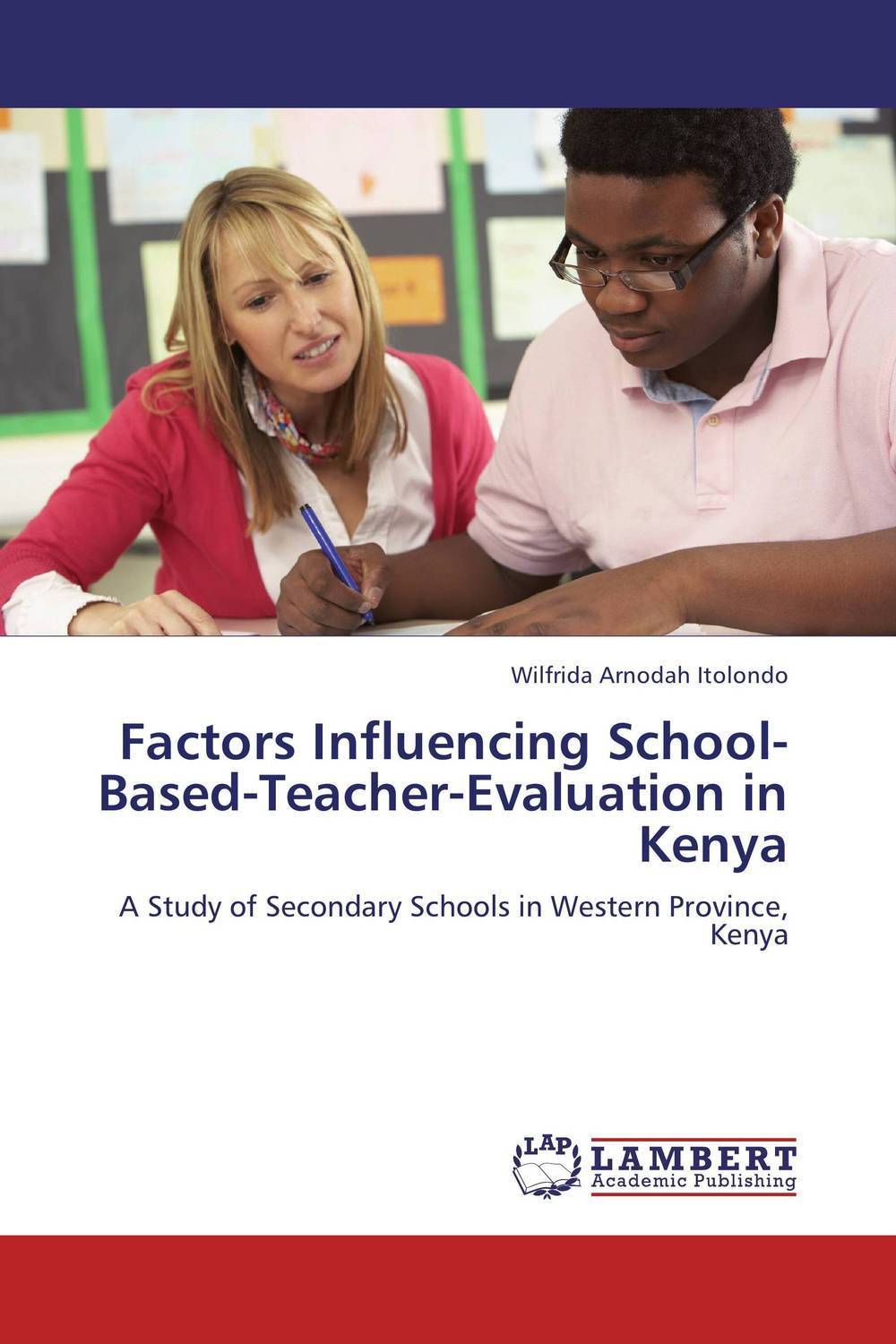 Factors Influencing School-Based-Teacher-Evaluation in Kenya female head teachers administrative challenges in schools in kenya