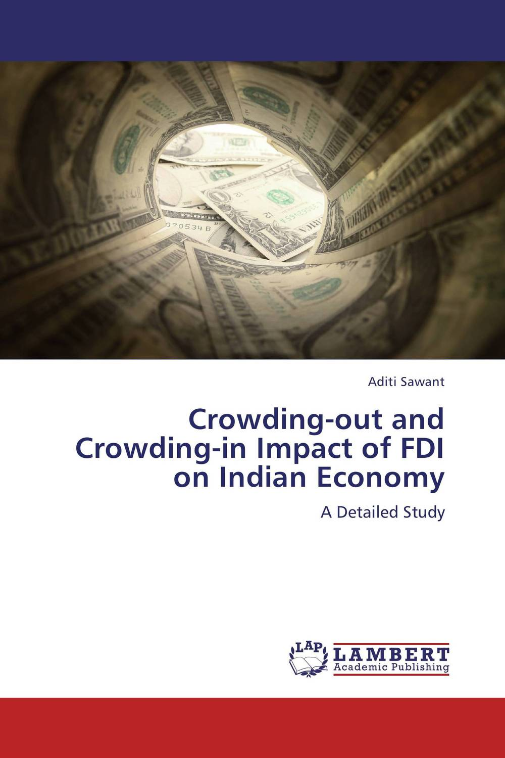 Crowding-out and Crowding-in Impact of FDI on Indian Economy abhaya kumar naik socio economic impact of industrialisation