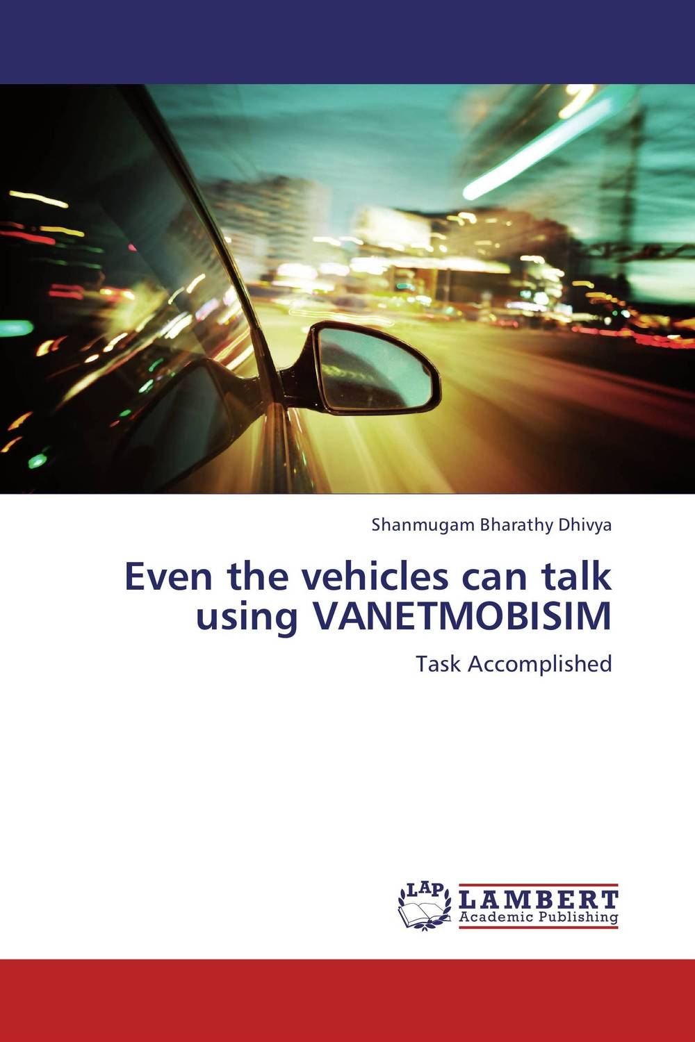 Even the vehicles can talk using VANETMOBISIM shanmugam bharathy dhivya a study of foiling vehicles from sybil attack using pseudonyms