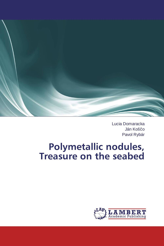 Polymetallic nodules, Treasure on the seabed krishnendra singh nama kiran choudhary and hari mohan meena microbial association of root nodules of vicia faba l kota rajasthan