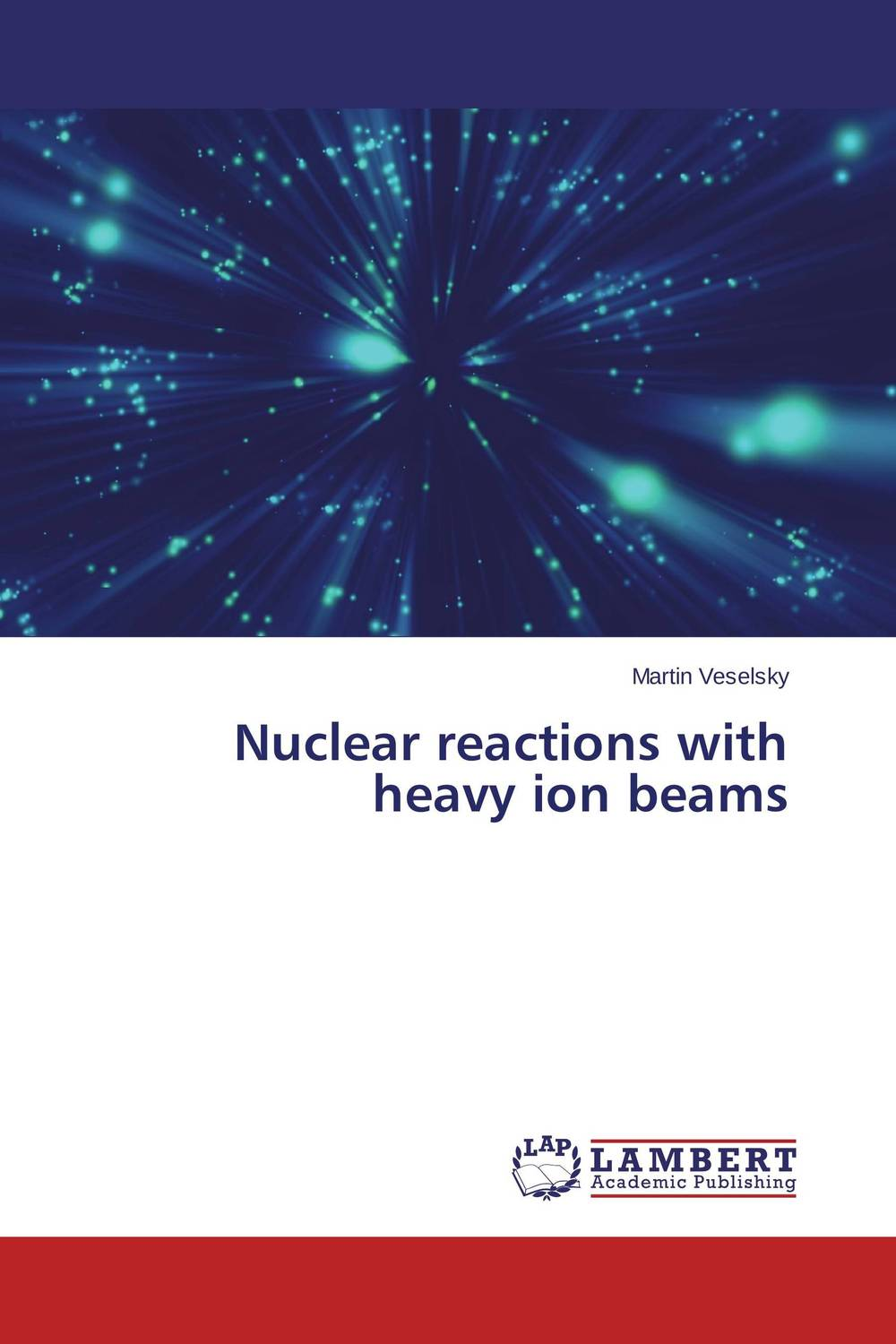 Nuclear reactions with heavy ion beams lidiya strautman introduction to the world of nuclear physics