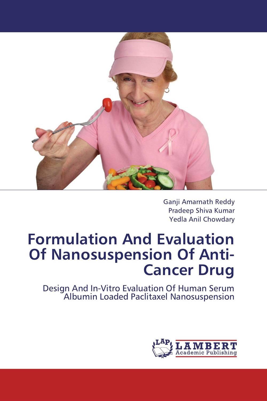 Formulation And Evaluation Of Nanosuspension Of Anti-Cancer Drug  dhaval patel and patel jayvadan k formulation and evalution of mucoadhesive nanosuspension for ulcer