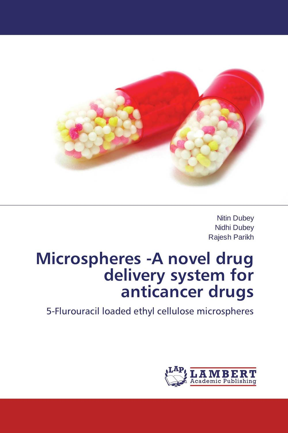 Microspheres -A novel drug delivery system for anticancer drugs atamjit singh pal paramjit kaur khinda and amarjit singh gill local drug delivery from concept to clinical applications