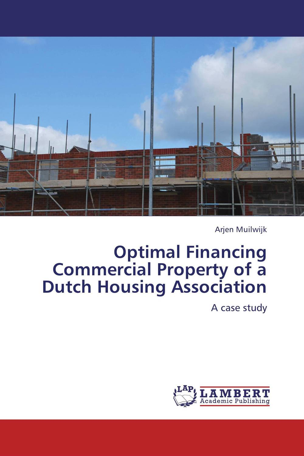 Optimal Financing Commercial Property of a Dutch Housing Association optimal and efficient motion planning of redundant robot manipulators
