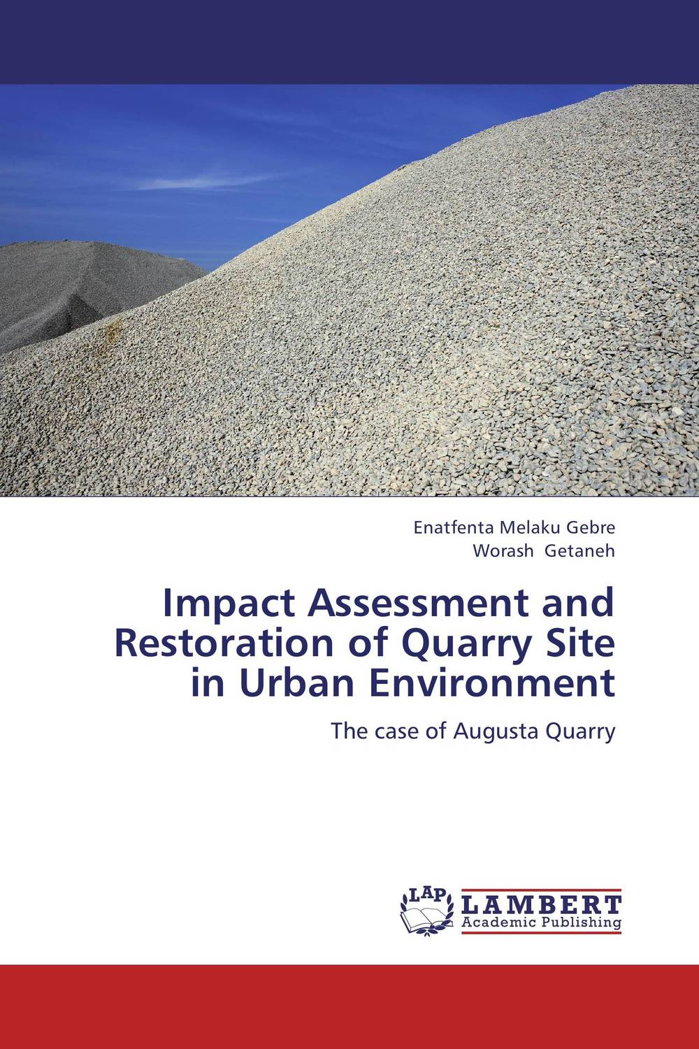 Impact Assessment and Restoration of Quarry Site in Urban Environment the quarry