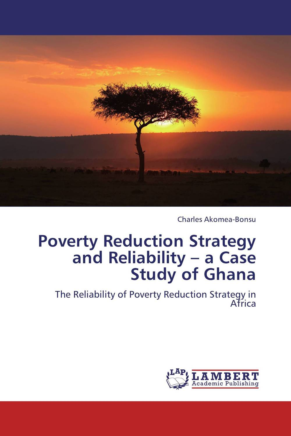 Poverty Reduction Strategy and Reliability – a Case Study of Ghana i manev social capital and strategy effectiveness an empirical study of entrepreneurial ventures in a transition economy
