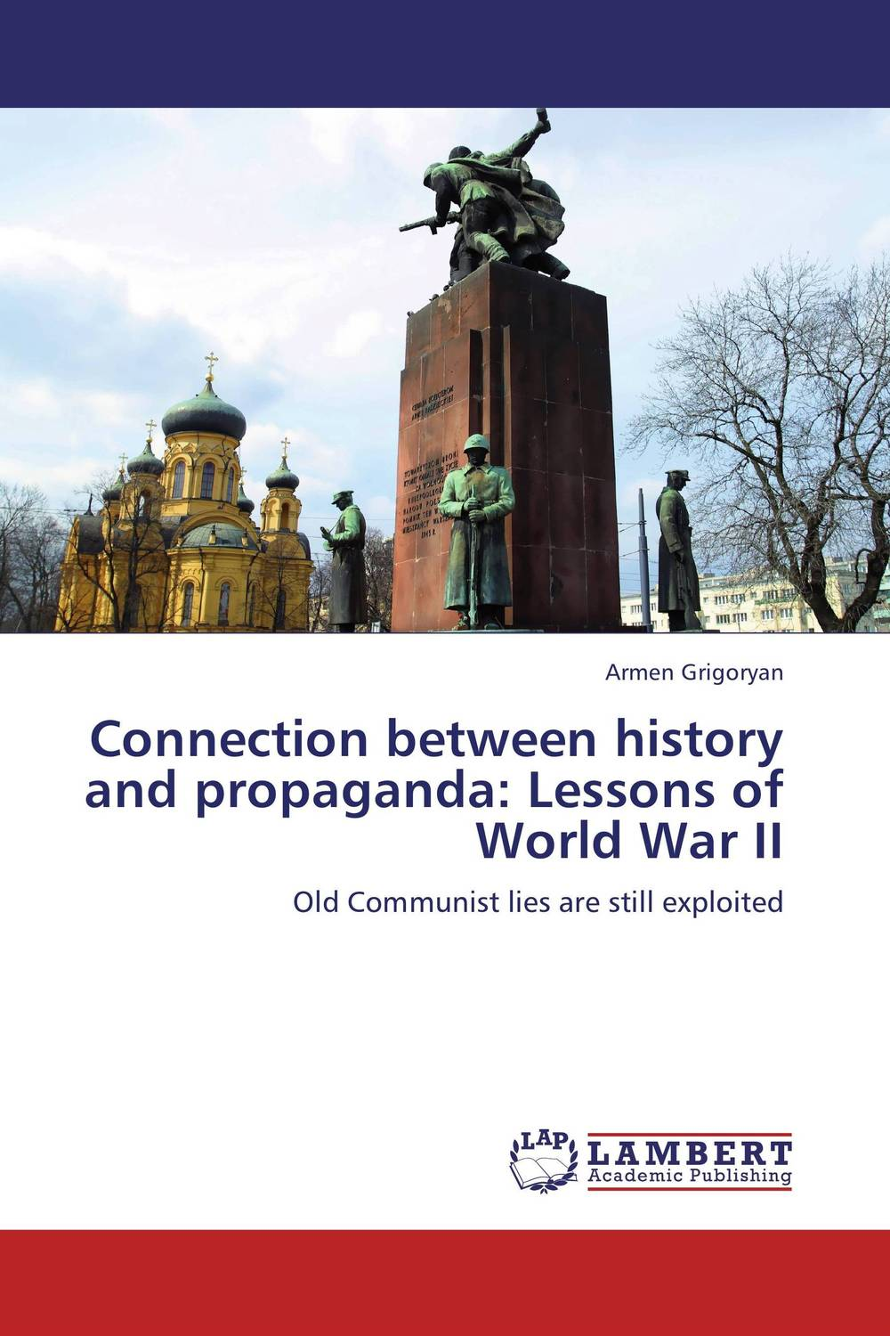 Connection between history and propaganda: Lessons of World War II the history of england volume 3 civil war