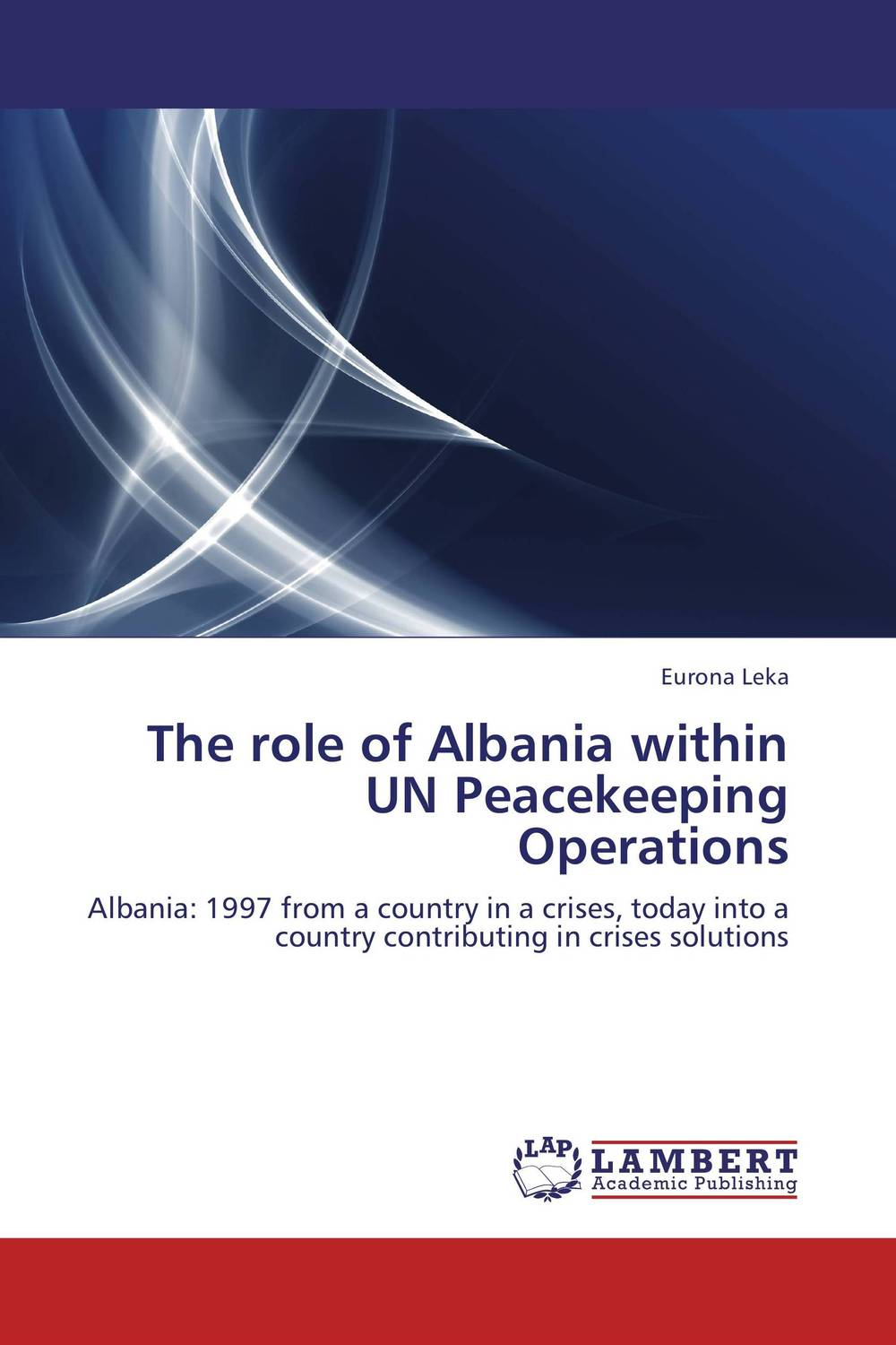 The role of Albania within UN Peacekeeping Operations the role of absurdity within english humour