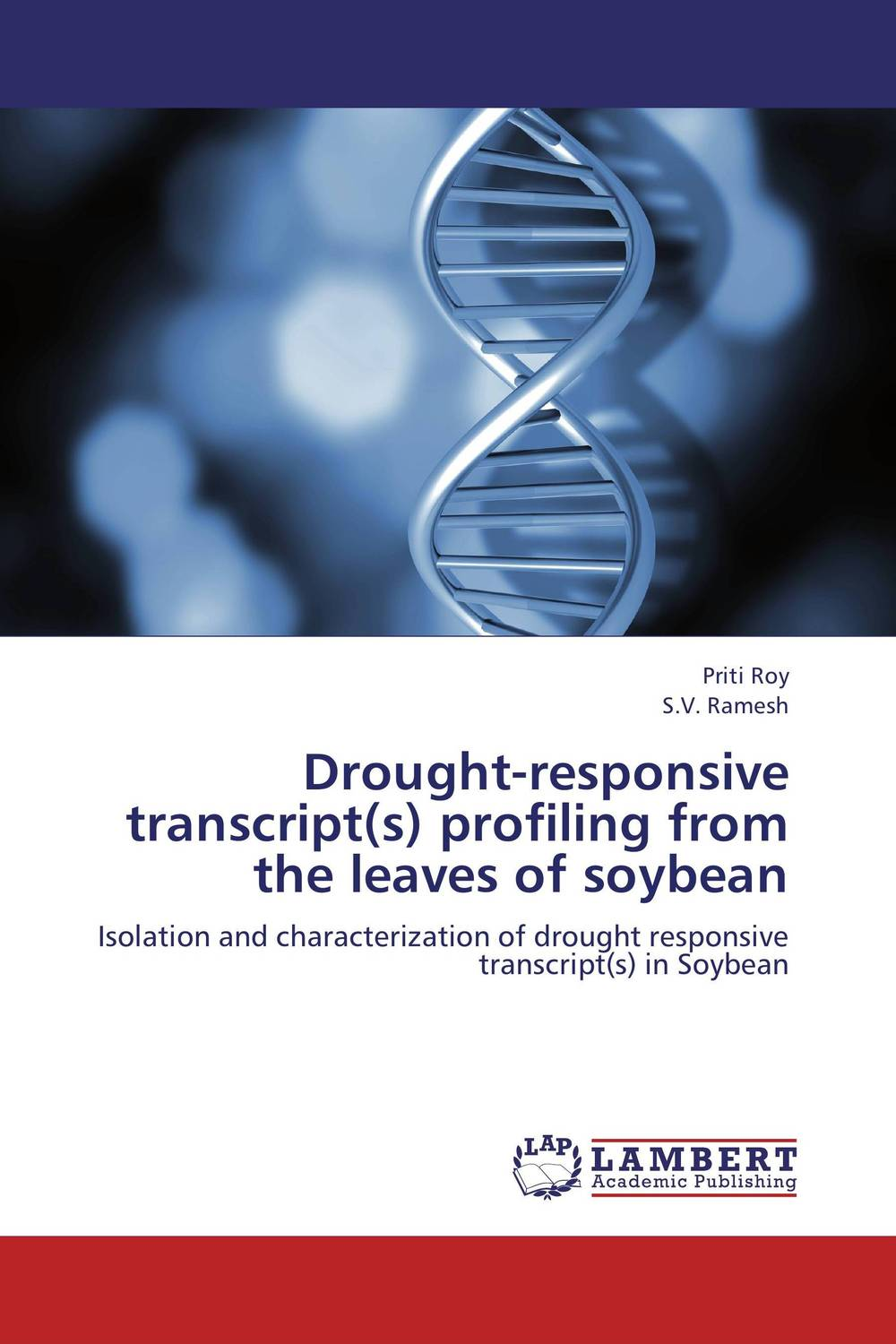 Drought-responsive transcript(s) profiling from the leaves of soybean eman ibrahim el sayed abdel wahab molecular genetic characterization studies of some soybean cultivars