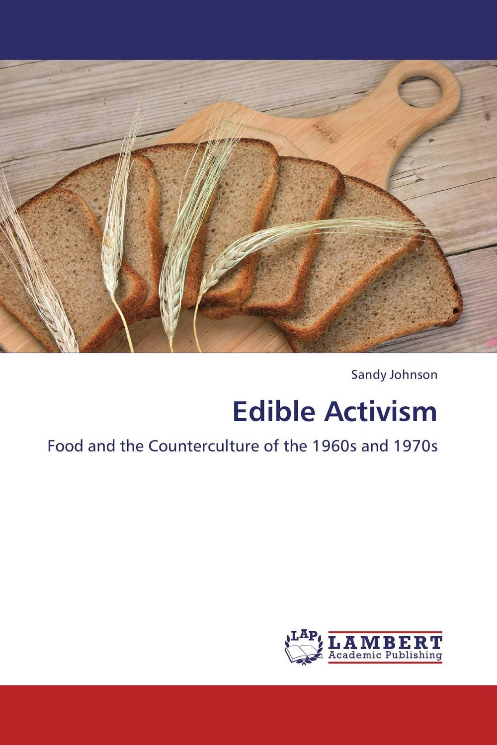 Edible Activism is for activism dissent resistance and rebellion in a digital culture