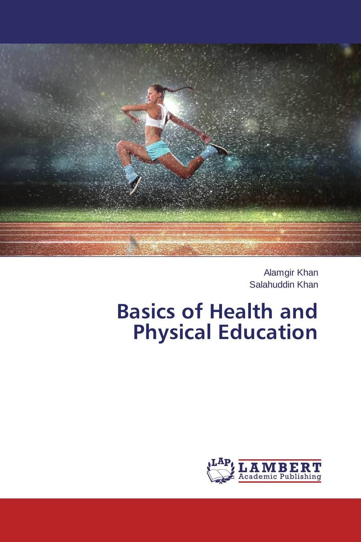 Basics of Health and Physical Education health education