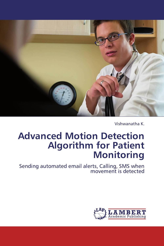 Advanced Motion Detection Algorithm for Patient Monitoring advanced graph methods in 3d robots motion planning