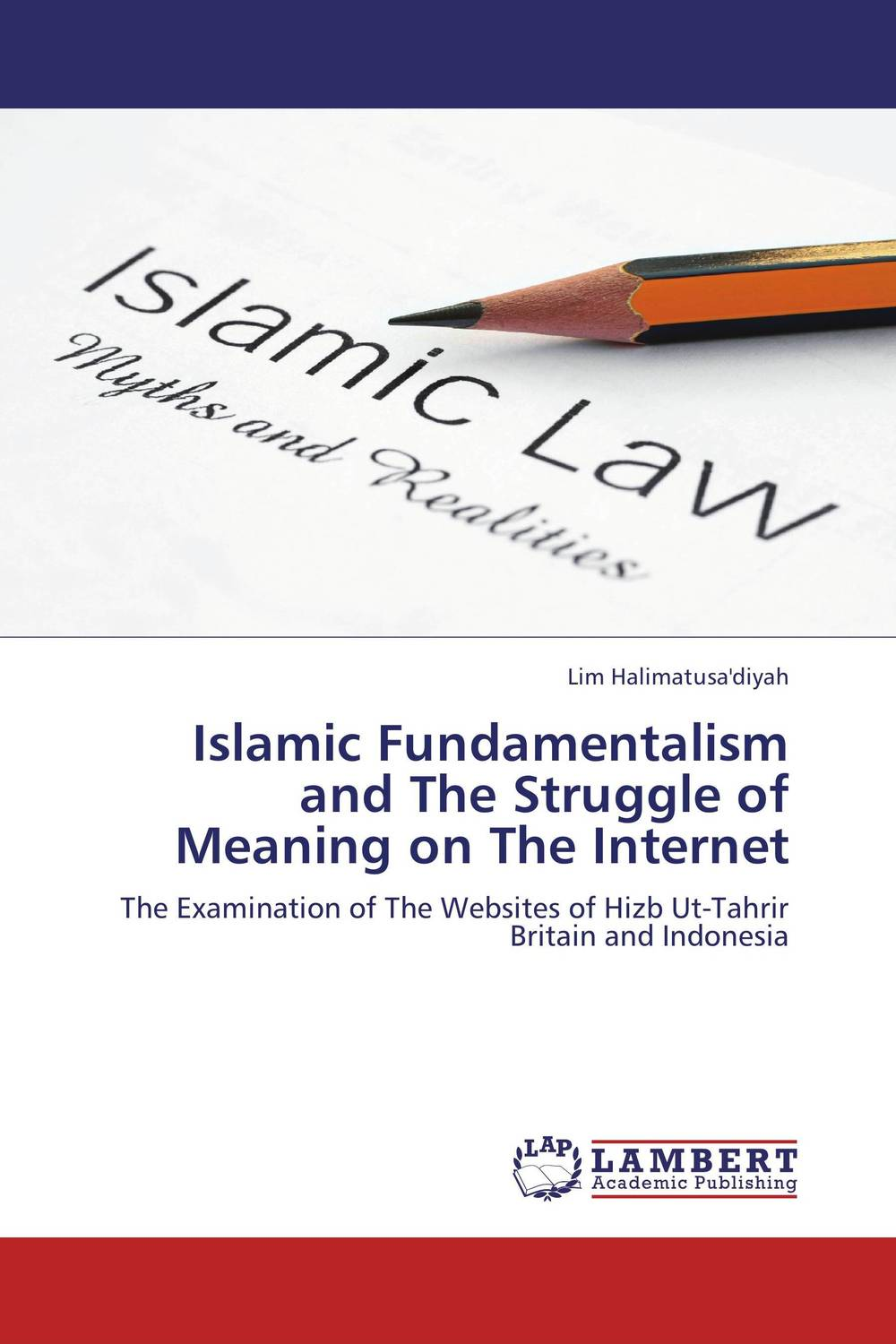 Islamic Fundamentalism and The Struggle of Meaning on The Internet a study of the religio political thought of abdurrahman wahid