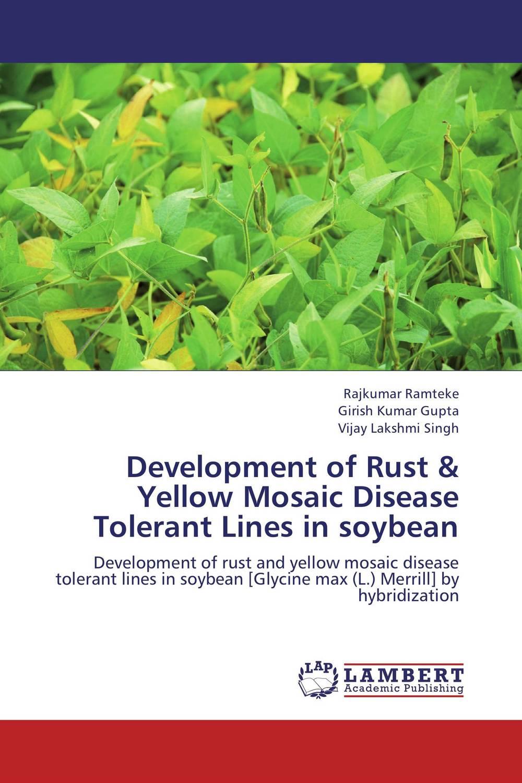 Development of Rust & Yellow Mosaic Disease Tolerant Lines in soybean rajkumar ramteke girish kumar gupta and vijay lakshmi singh development of rust