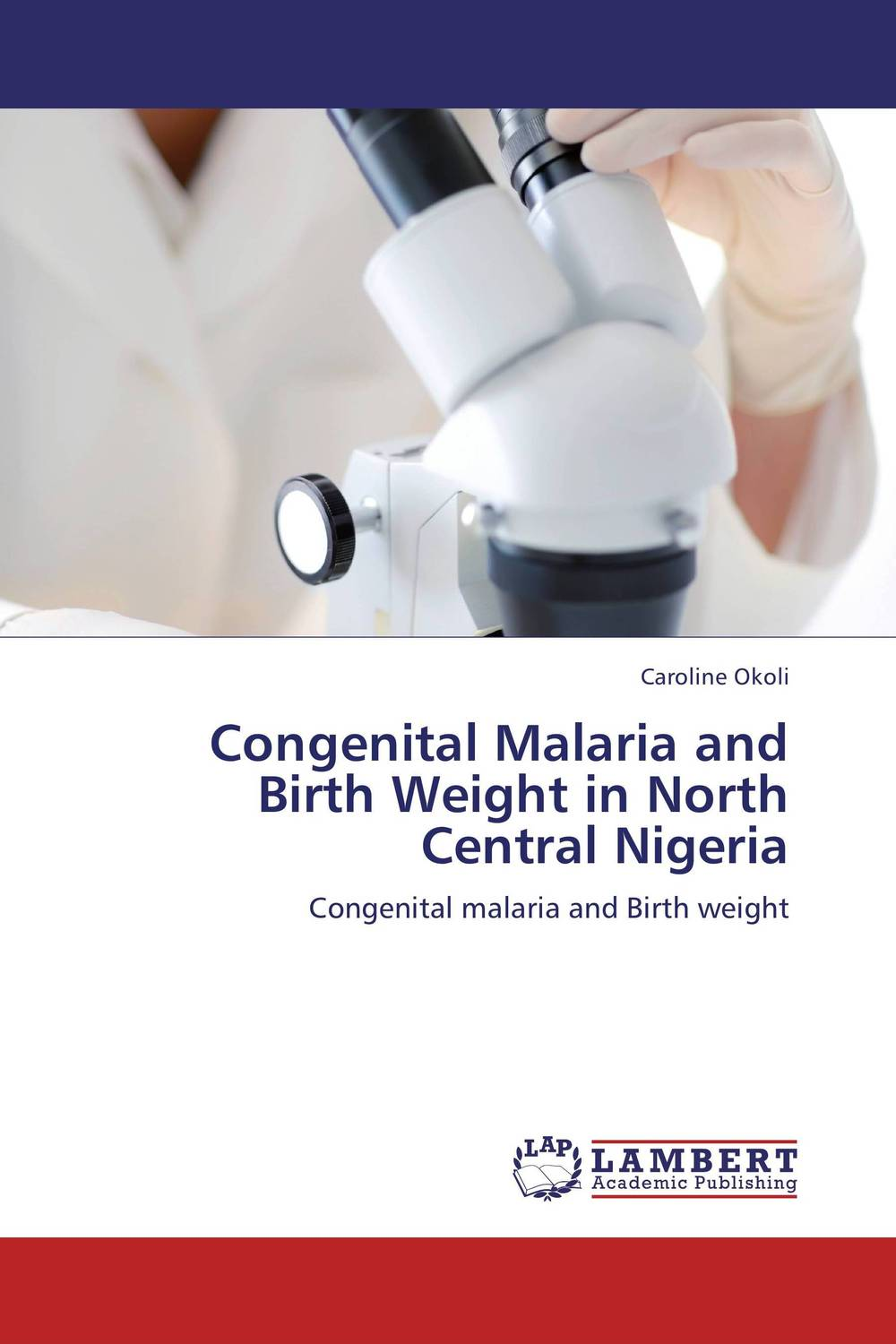 Congenital Malaria and Birth Weight in North Central Nigeria manjari singh introducing and reviewing preterm delivery and low birth weight