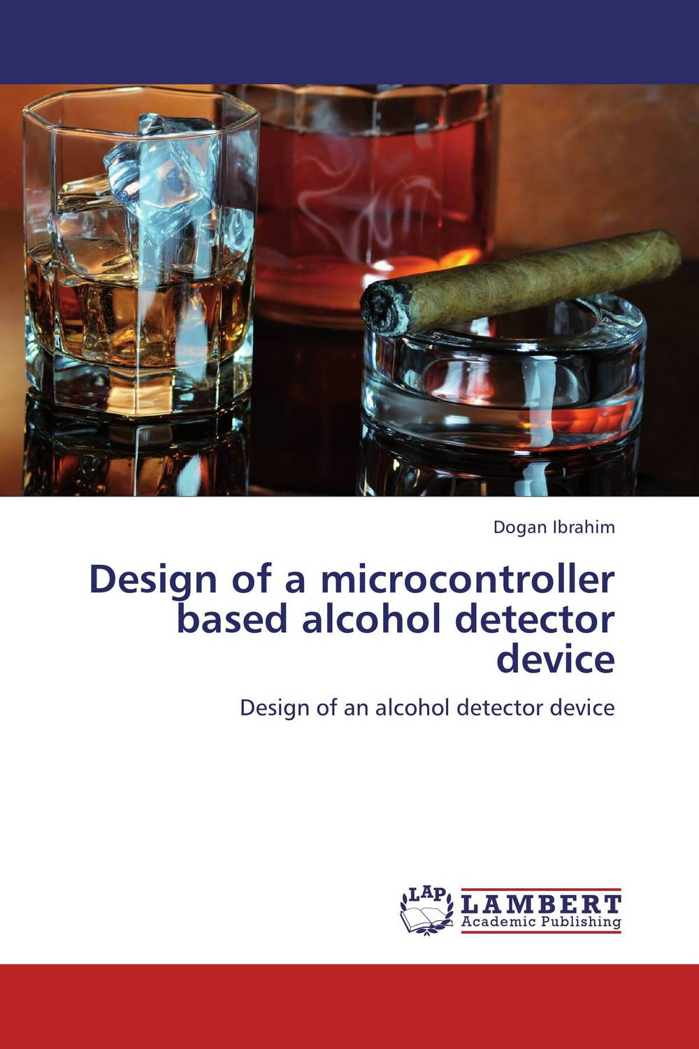Design of a microcontroller based alcohol detector device design a spam detector by analyzing user and e mail behavior