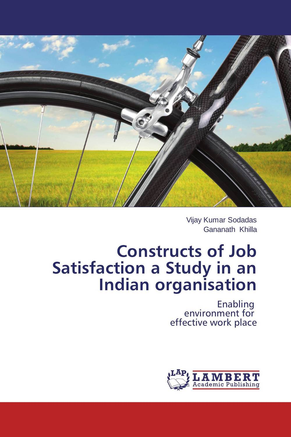 Constructs of Job Satisfaction a Study in an Indian organisation vijay kumar sodadas and gananath khilla constructs of job satisfaction a study in an indian organisation