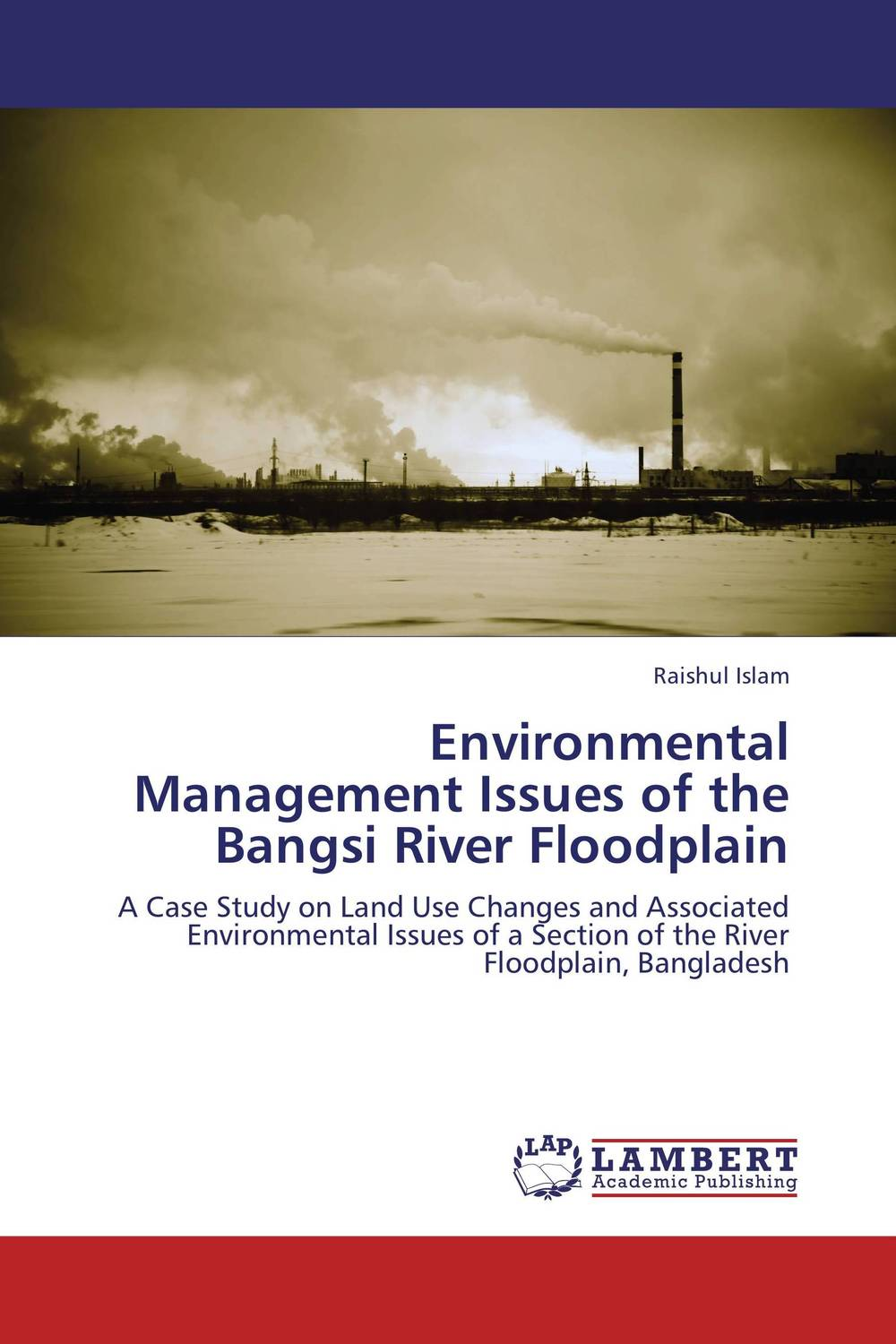 Environmental Management Issues of the Bangsi River Floodplain a case study of the use of bim and cobie for facility management