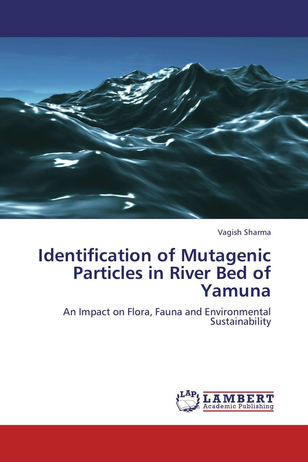 Identification of Mutagenic Particles in River Bed of Yamuna flora from the inferior basin of motru river