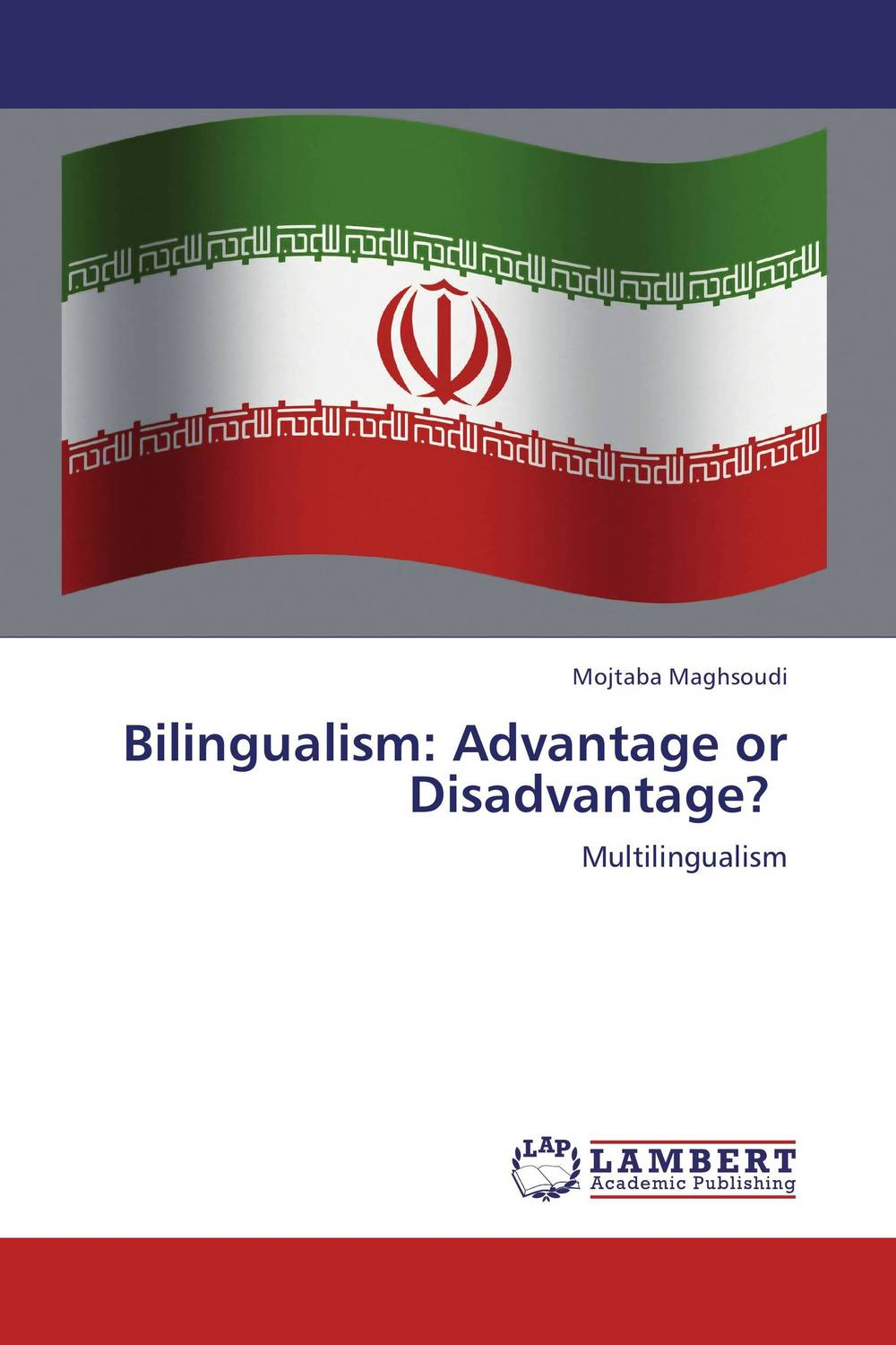 Bilingualism: Advantage or Disadvantage? who thought this was a good idea