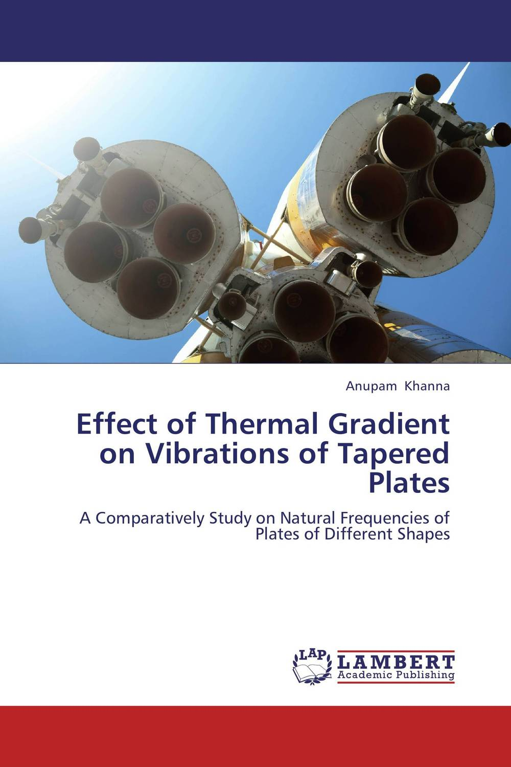 Effect of Thermal Gradient on Vibrations of Tapered Plates anupam khanna effect of thermal gradient on vibrations of tapered plates