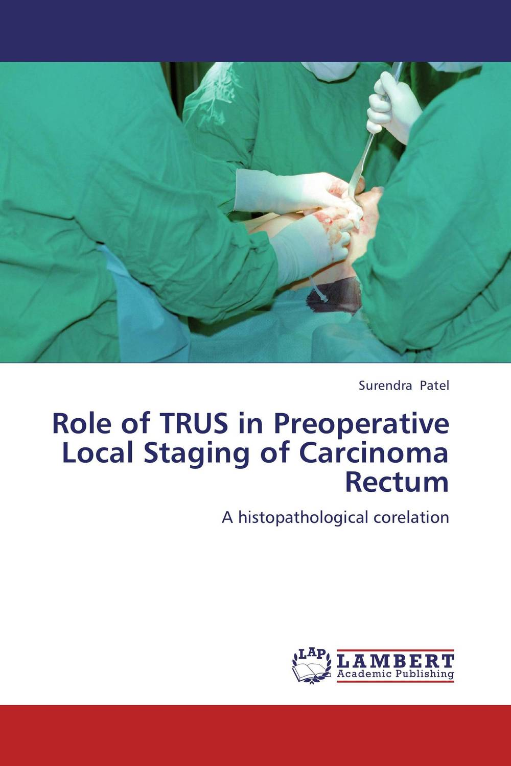 Role of TRUS in Preoperative Local Staging of Carcinoma Rectum