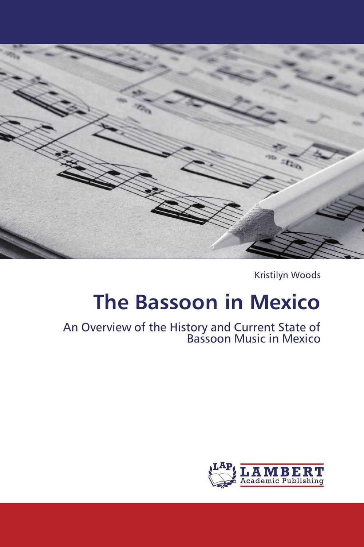 The Bassoon in Mexico лампа светодиодная 09456 e27 6w 4500k шар матовый led g45 6w nw e27 fr s