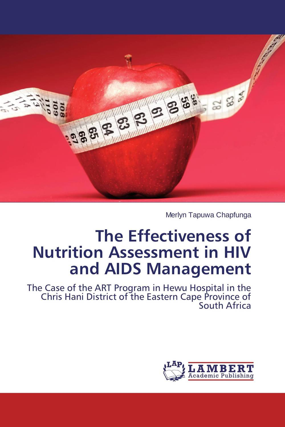 цена на The Effectiveness of Nutrition Assessment in HIV and AIDS Management
