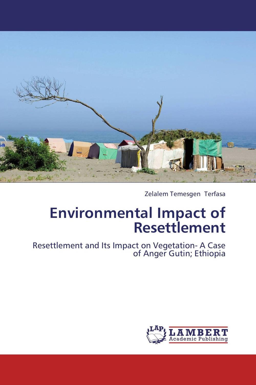 Environmental Impact of Resettlement environmental impact of resettlement