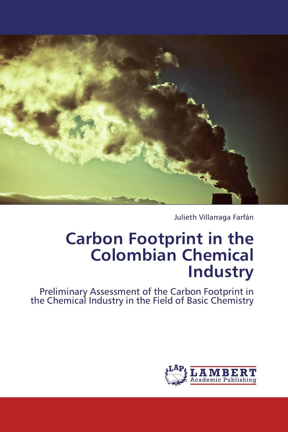 Carbon Footprint in the Colombian Chemical Industry muhammad firdaus sulaiman estimation of carbon footprint in jatropha curcas seed production