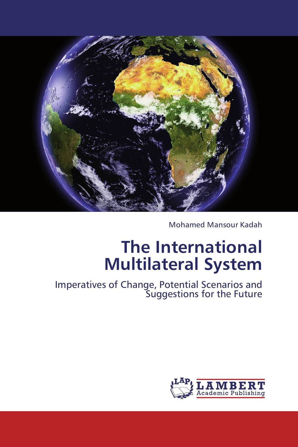 The International Multilateral System the future of europe – reform or decline