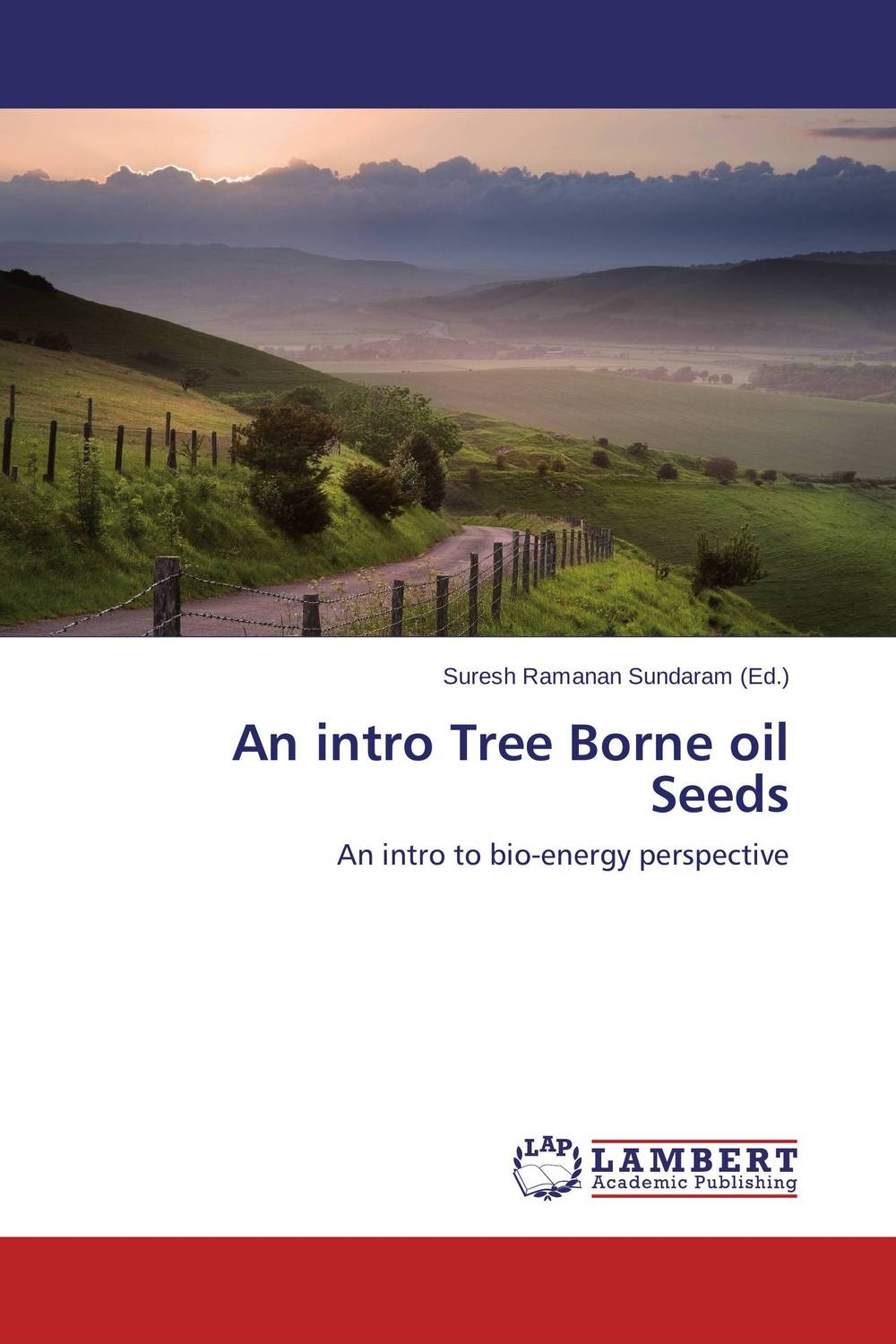 An intro Tree Borne oil Seeds sumit chakravarty gopal shukla and amarendra nath dey tree borne oilseeds species