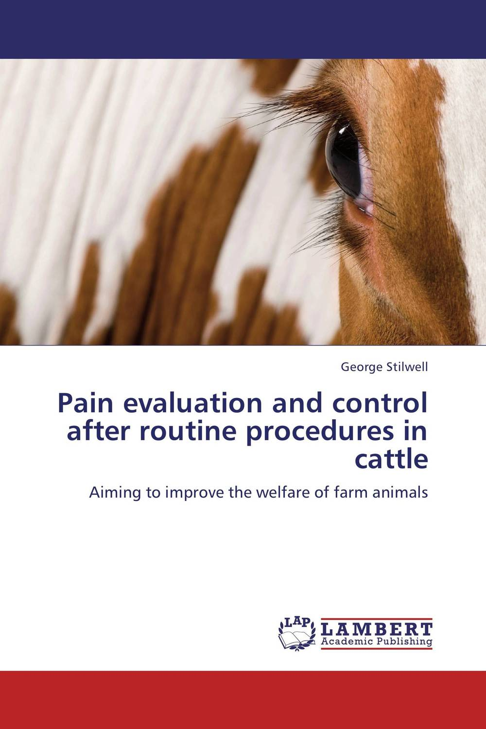 Pain evaluation and control after routine procedures in cattle evaluation of the internal control practices