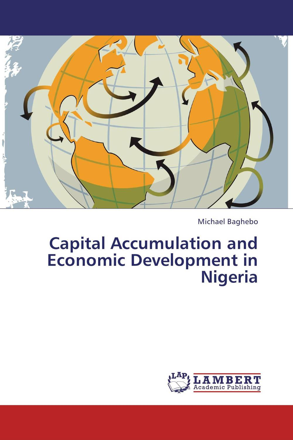 Capital Accumulation and Economic Development in Nigeria the failure of economic nationalism in slovenia s transition