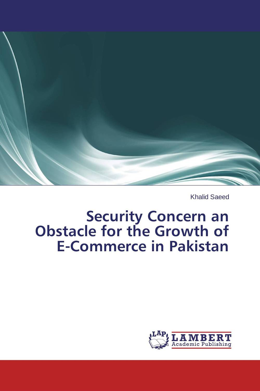 Security Concern an Obstacle for the Growth of E-Commerce in Pakistan e commerce a new business tool