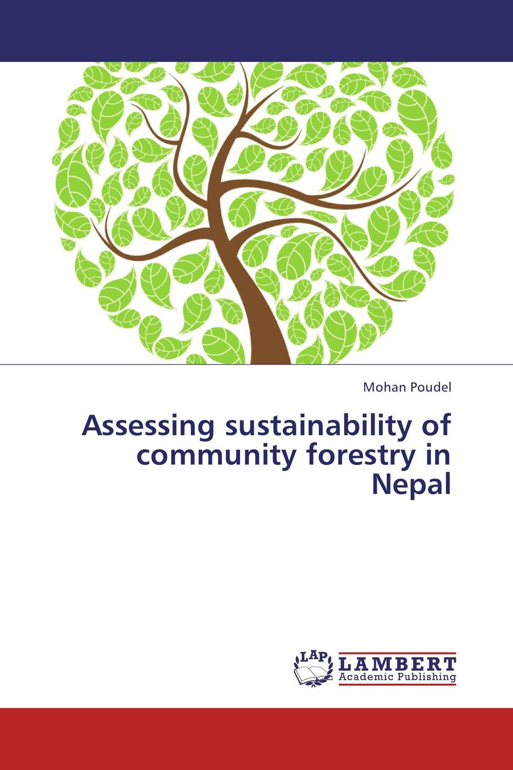 Assessing sustainability of community forestry  in Nepal role of community forestry in rural development of nepal